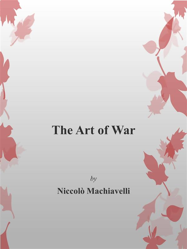 The Art of War Niccolò Machiavelli Author
