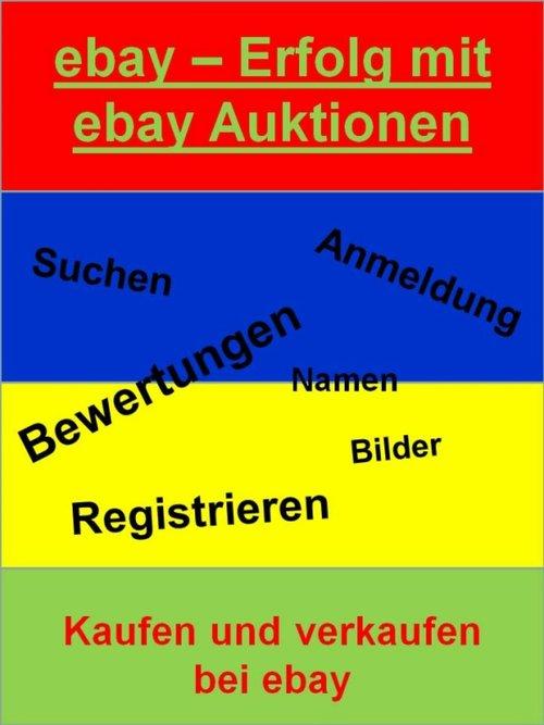 ebay Erfolg mit ebay Auktionen als eBook Downlo...