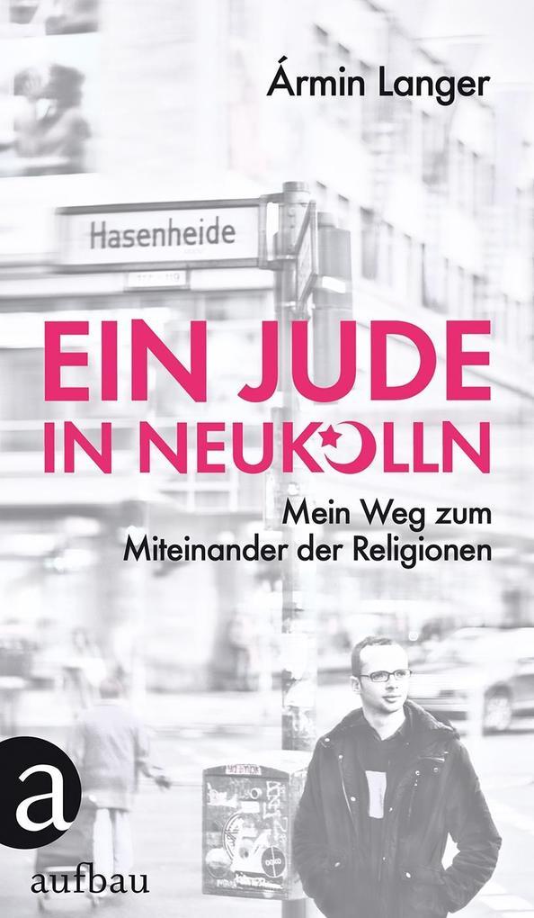 Ein Jude in Neukölln als Buch von Ármin Langer