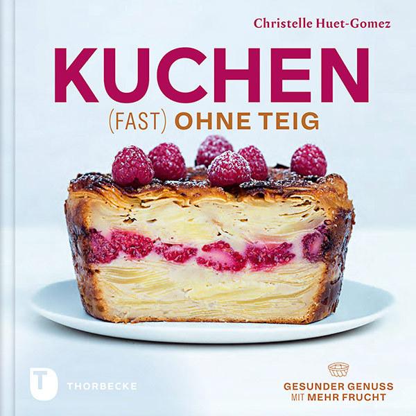 9783799510950 - Christelle Huet-Gomez: Kuchen fast ohne Teig als Buch von Christelle Huet-Gomez - Buch