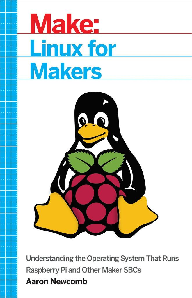 Linux for Makers als Buch von Aaron Newcomb