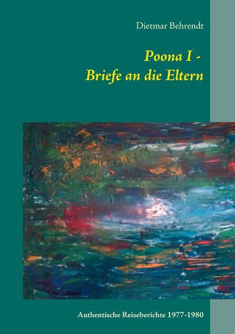 Poona I - Briefe an die Eltern als Buch von Die...
