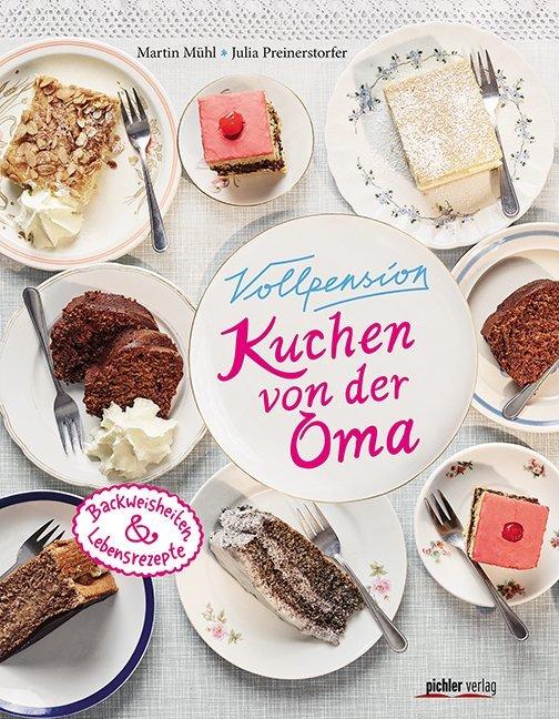 Vorschaubild von Vollpension - Kuchen von der Oma als Buch von Martin Mühl, Julia Preinerstorfer