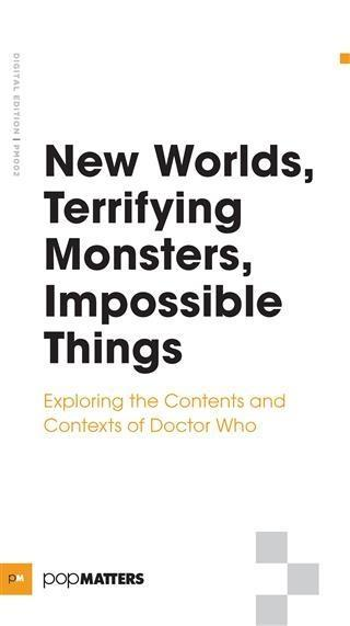 New Worlds, Terrifying Monsters, Impossible Thi...