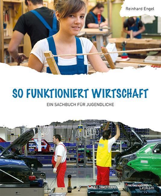 Vorschaubild von So funktioniert Wirtschaft - Ein Sachbuch für Jugendliche als Buch von Reinhard Engel