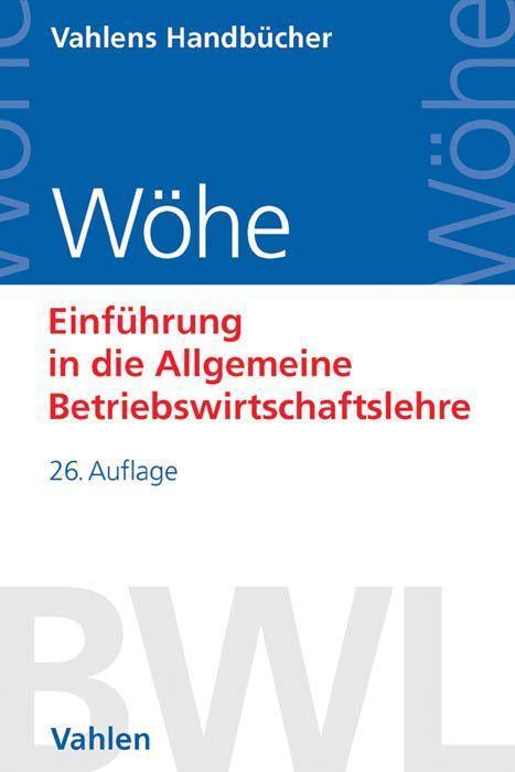9783800650002 - Günter Wöhe, Ulrich Döring, Gerrit Brösel: Einführung in die Allgemeine Betriebswirtschaftslehre als Buch von Günter Wöhe, Ulrich Döring, Gerrit Brösel - Buch