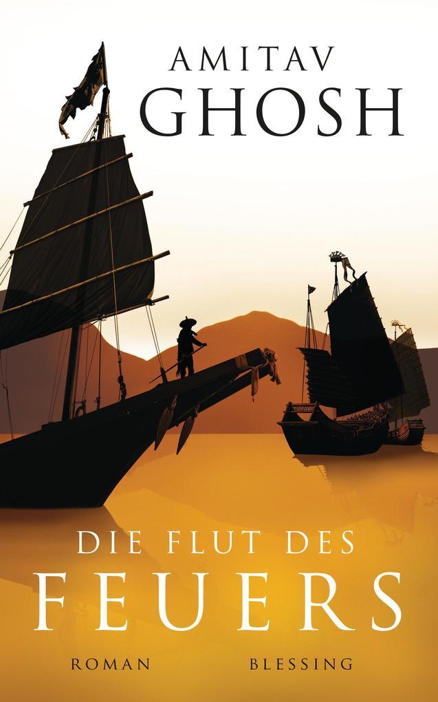 9783641199937 - Amitav Ghosh: Die Flut des Feuers als eBook Download von Amitav Ghosh - Buch