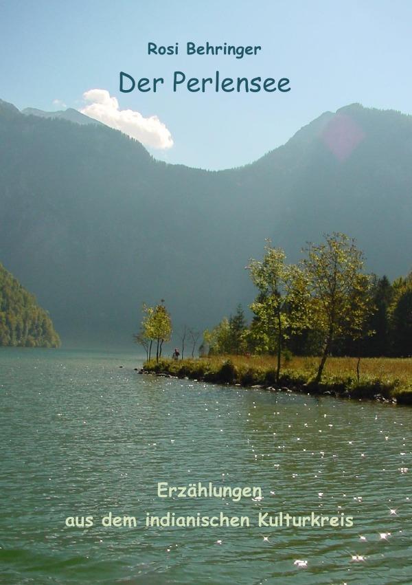Der Perlensee als Buch von Rosi Behringer