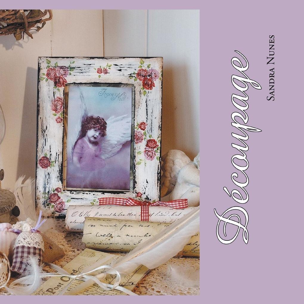 Decoupage als Taschenbuch von Sandra Nunes