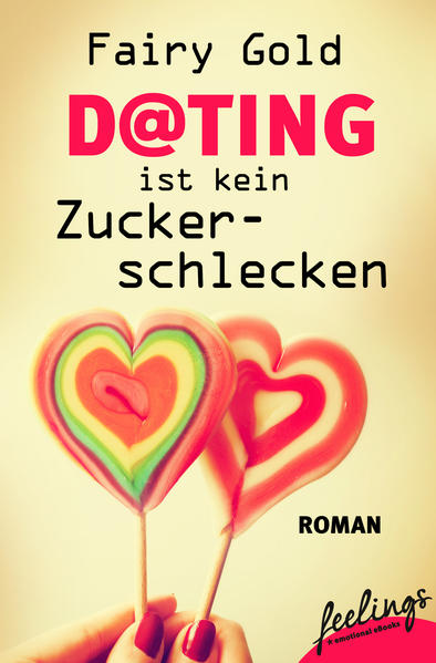 Dating ist kein Zuckerschlecken als Taschenbuch...