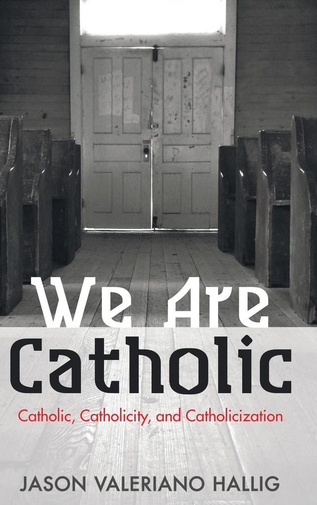 We Are Catholic als Buch von Jason Valeriano Ha...