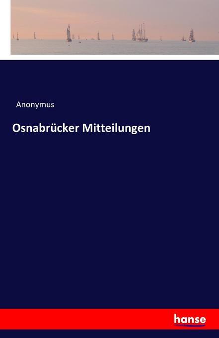 Osnabrücker Mitteilungen als Buch von Anonymus