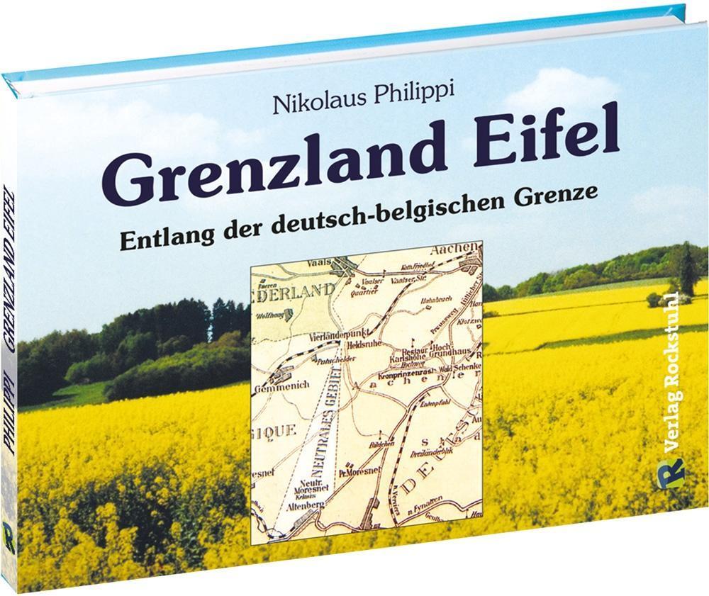 Grenzland Eifel als Buch von Nikolaus Philippi