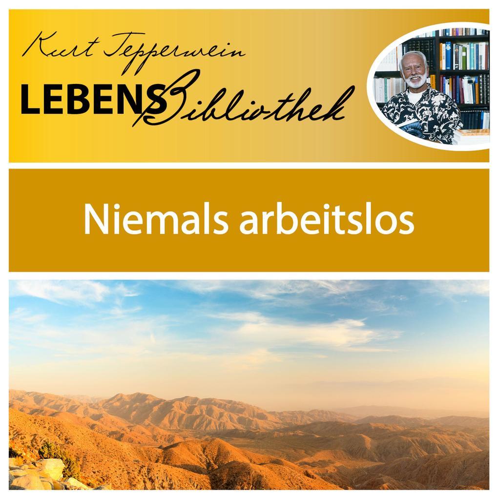 Lebens Bibliothek - Niemals arbeitslos als Hörb...