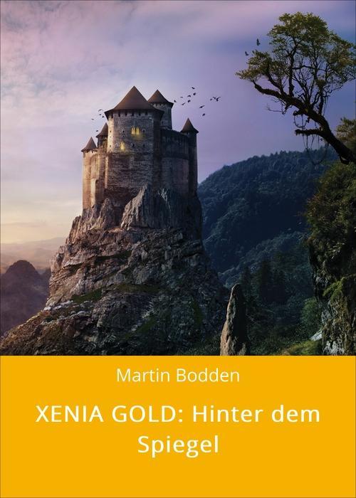 XENIA GOLD: Hinter dem Spiegel als eBook Downlo...