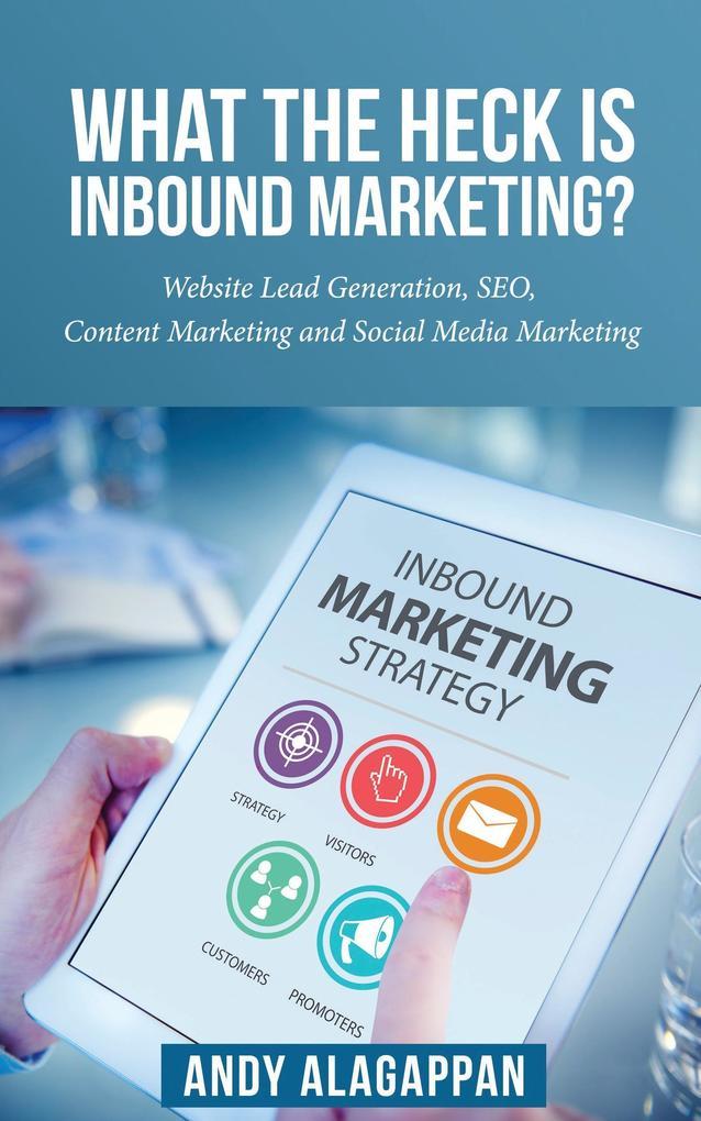 What the heck is inbound marketing ? als Buch v...