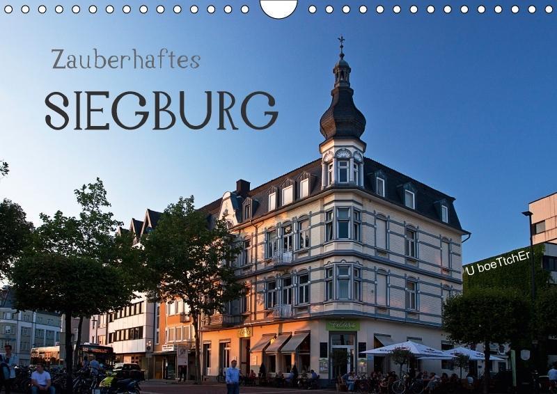 Zauberhaftes SIEGBURG (Wandkalender 2017 DIN A4...
