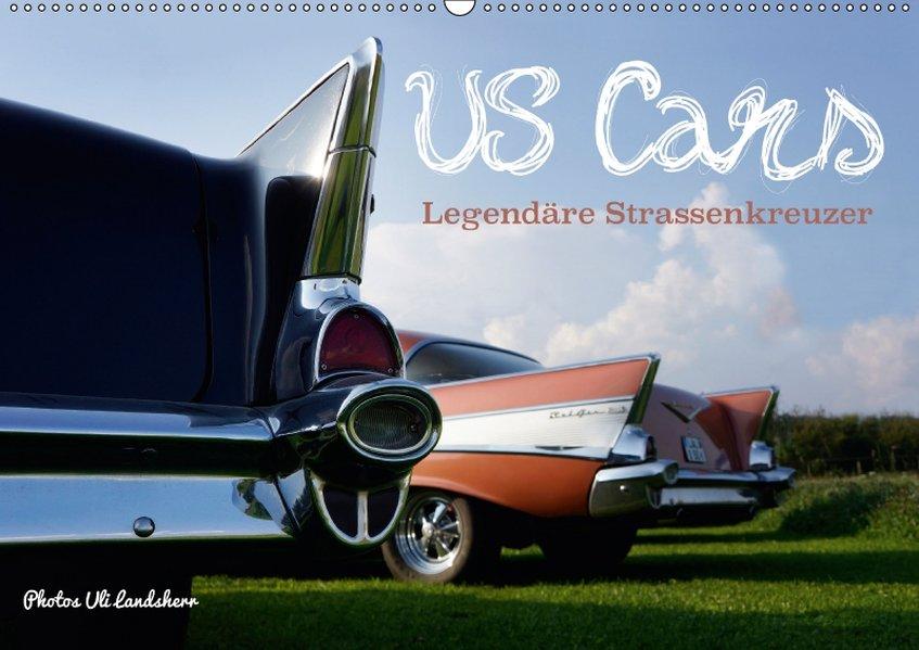 US Cars Legendäre Strassenkreuzer (Wandkalender...