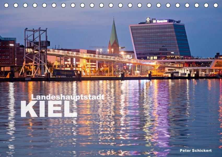 Landeshauptstadt Kiel (Tischkalender 2017 DIN A...