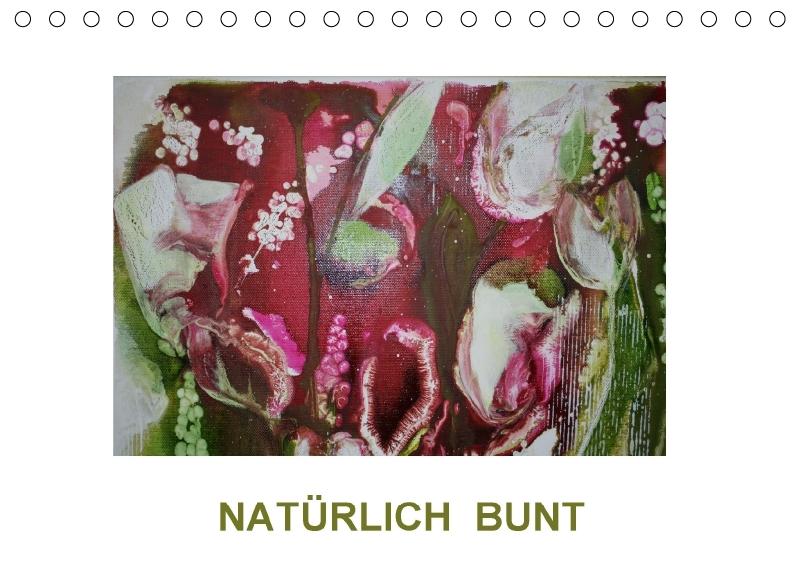 NATÜRLICH BUNT (Tischkalender 2017 DIN A5 quer)