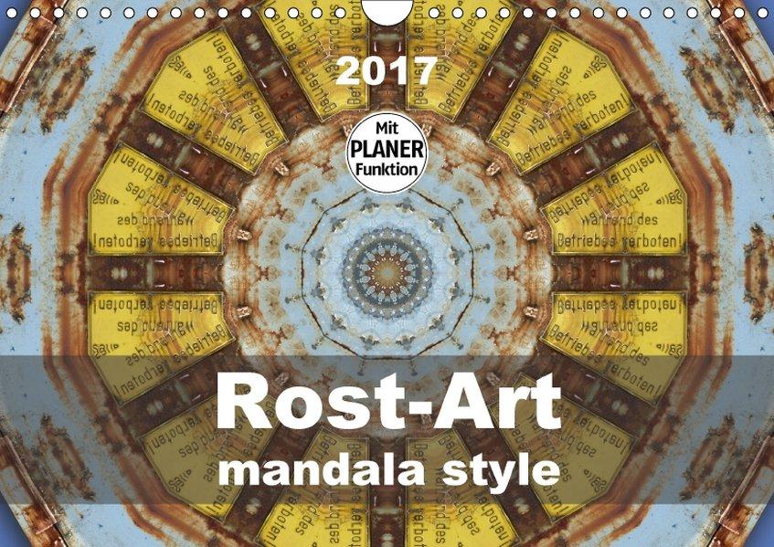 Rost-Art mandala style (Wandkalender 2017 DIN A...