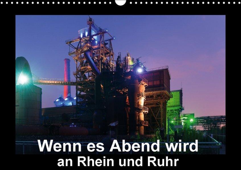 Wenn es Abend wird an Rhein und Ruhr (Wandkalen...