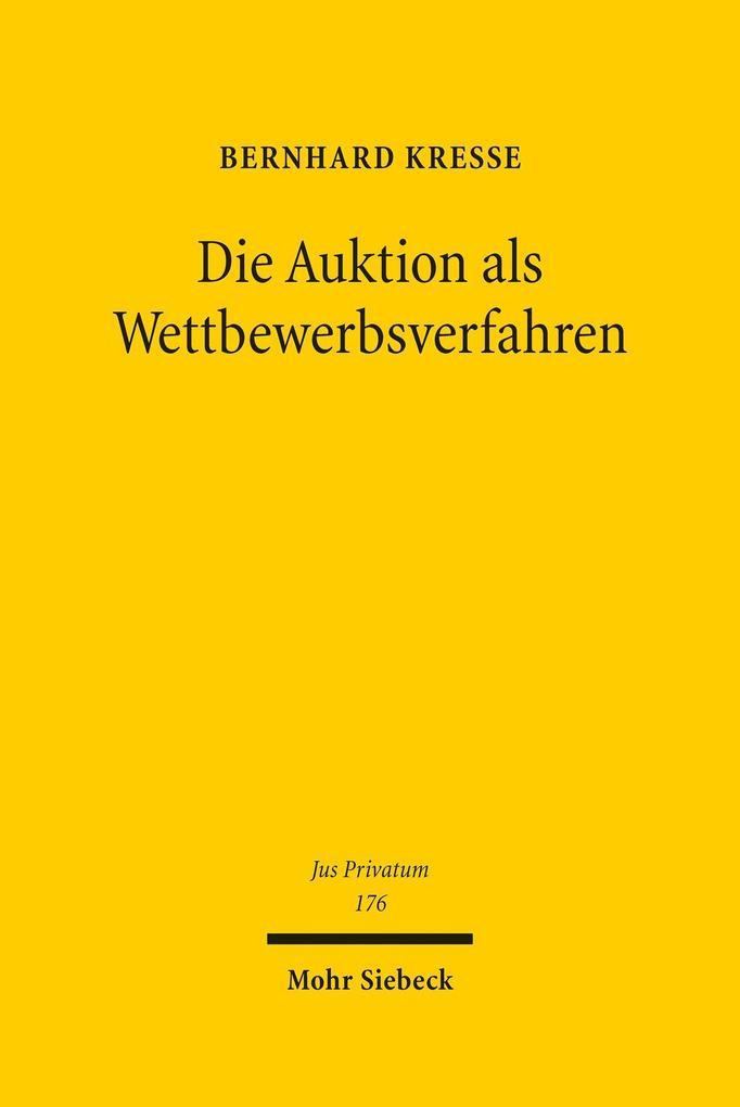 Die Auktion als Wettbewerbsverfahren als eBook ...