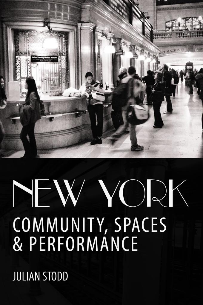 New York: Community, Spaces and Performance als...
