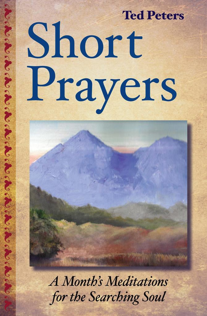 Short Prayers: A Month´s Meditations for the Se...