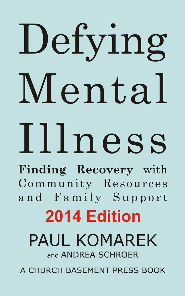 Defying Mental Illness: Finding Recovery with C...