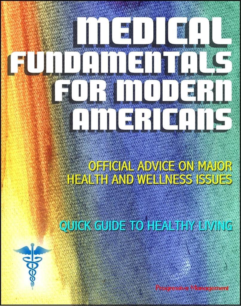 Medical Fundamentals for Modern Americans: Offi...