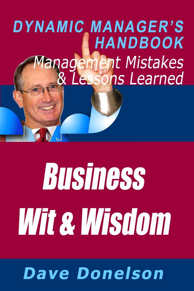 Business Wit And Wisdom: The Dynamic Manager´s ...