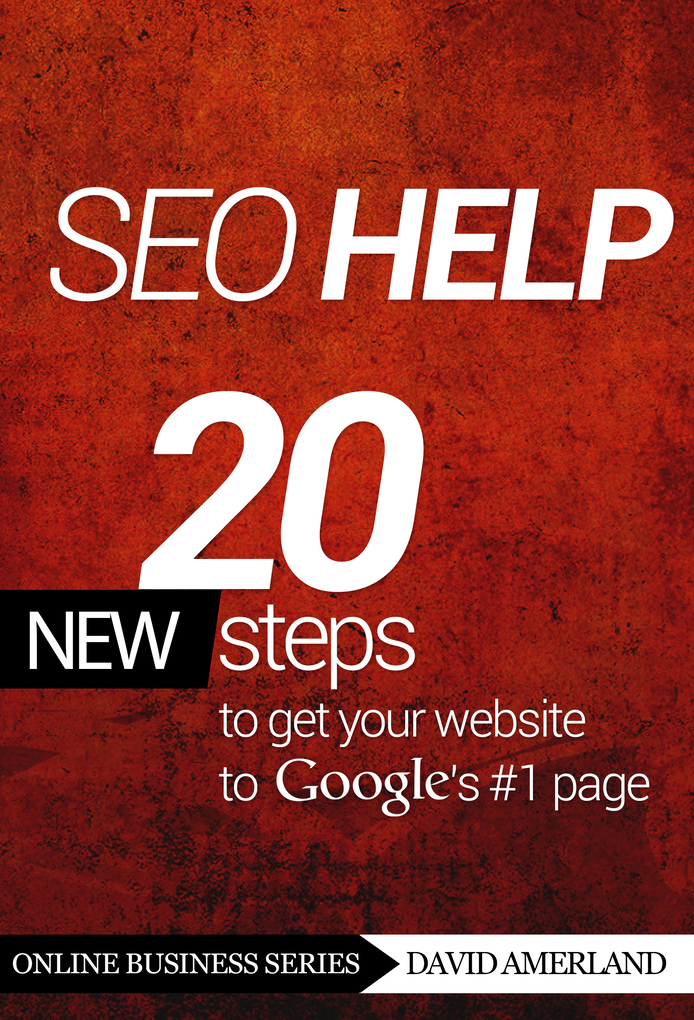 SEO Help: 20 new steps to get your website to G...