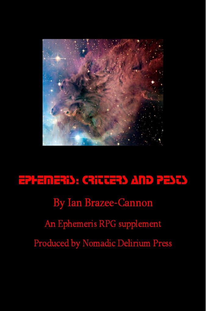 Ephemeris-Critters& Pests: an Ephemeris RPG sup...