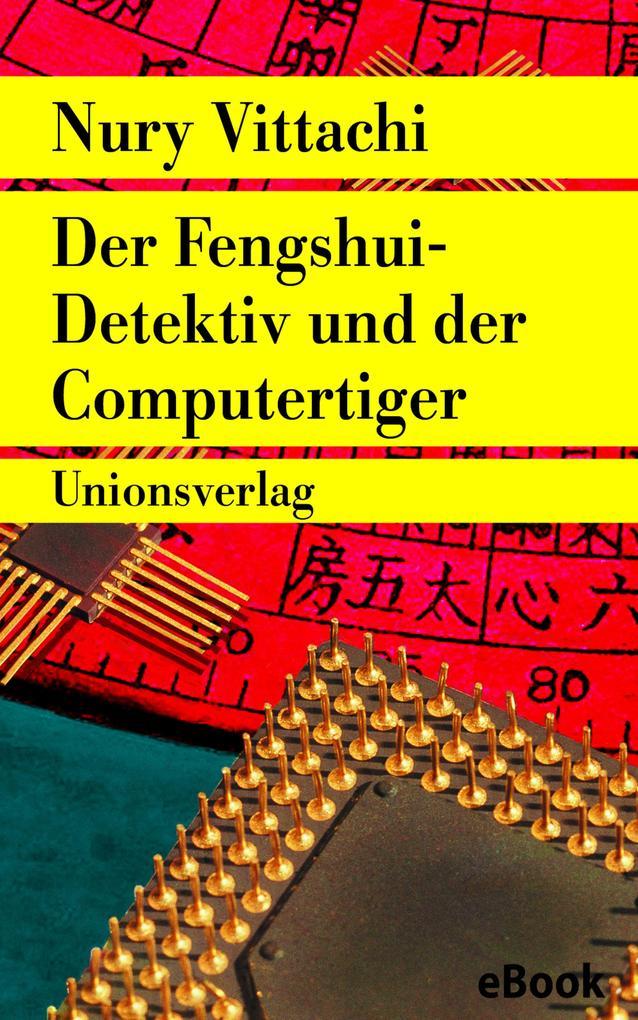 Der Fengshui-Detektiv und der Computertiger als...