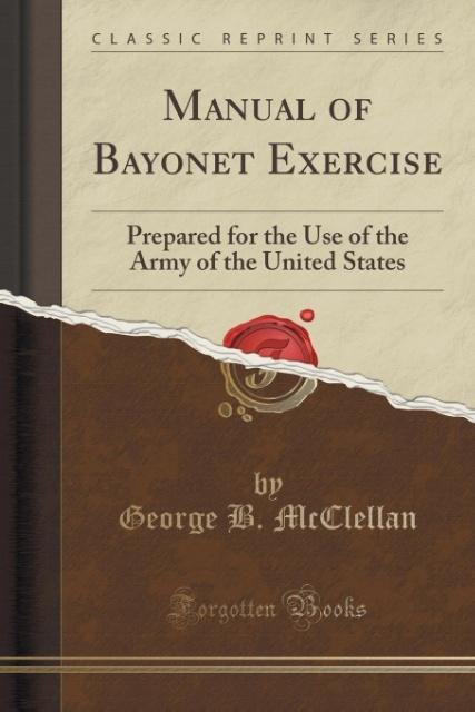 Manual of Bayonet Exercise als Taschenbuch von ...