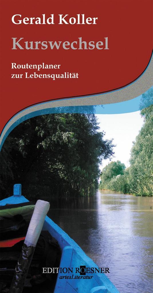 Kurswechsel: Routenplaner zur Lebensqualität al...