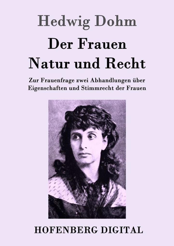 9783843082754 - Hedwig Dohm: Der Frauen Natur und Recht als eBook Download von Hedwig Dohm - Kitabu