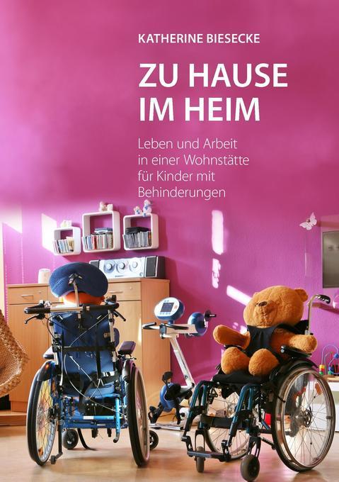 Zu Hause im Heim als Buch von Katherine Biesecke