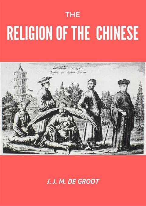 9788822831330 - J. J. M. De Groot: The Religion of The Chinese als eBook Download von J. J. M. De Groot - كتاب