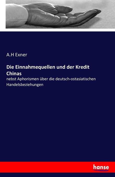Die Einnahmequellen und der Kredit Chinas als B...