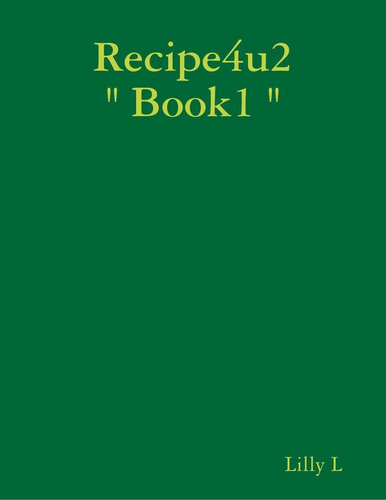 Recipe4u2 Book1 als eBook Download von Lilly L