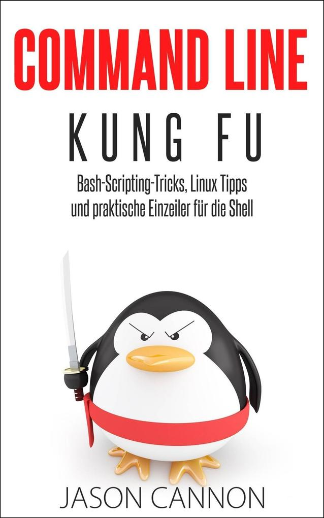 Command Line Kung Fu: Bash-Scripting-Tricks, Li...