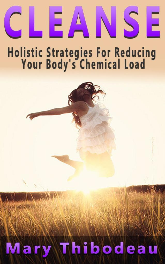 Cleanse: Holistic Strategies for Reducing Your ...