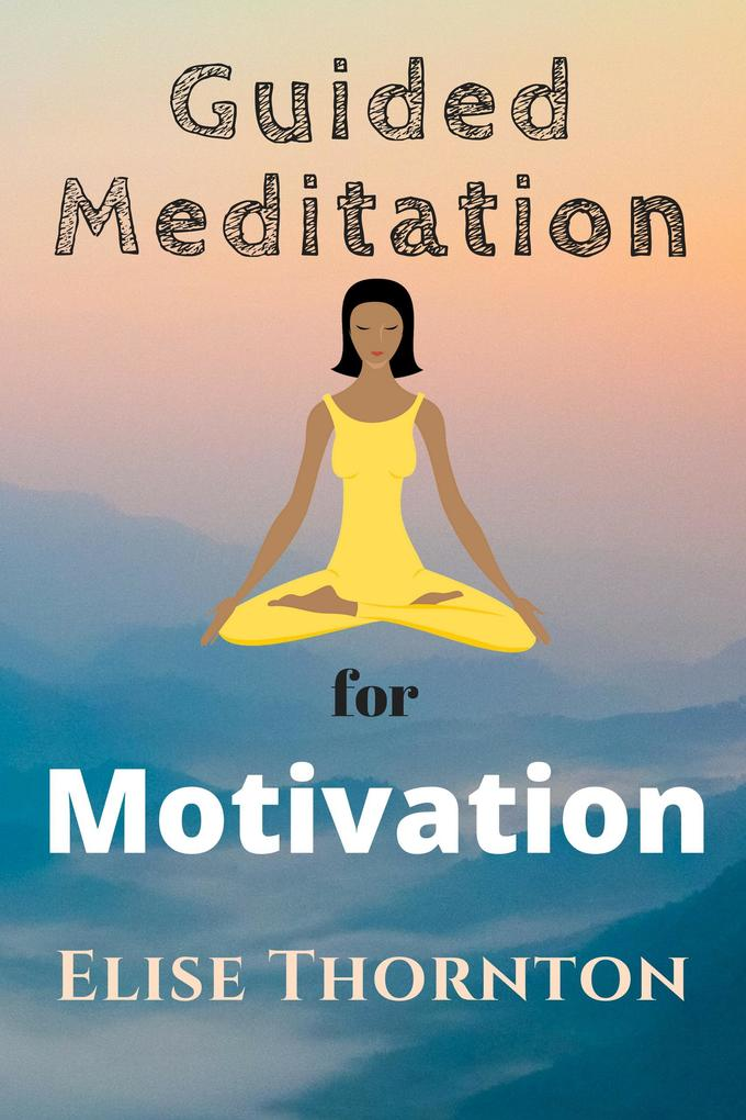 Guided Meditation For Motivation als eBook Down...
