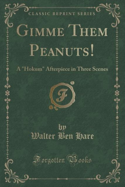 Gimme Them Peanuts! als Taschenbuch von Walter ...