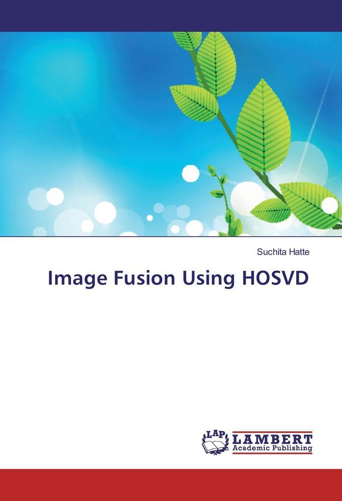 Image Fusion Using HOSVD als Buch von Suchita H...