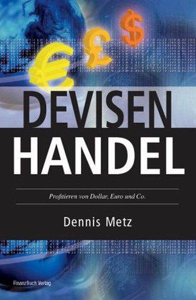 Devisenhandel als Buch von Marc Burgheim, Denni...