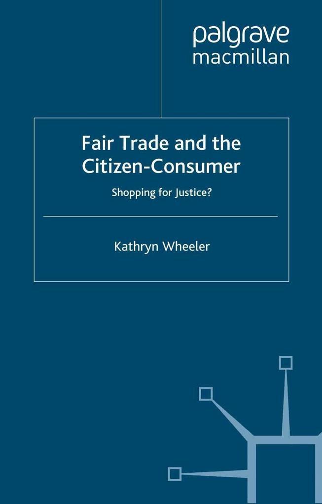 Fair Trade and the Citizen-Consumer als eBook D...