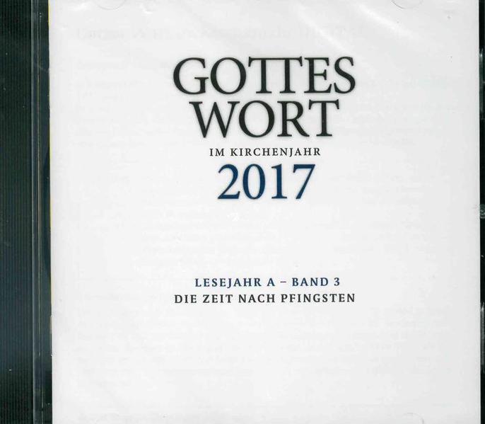 Gottes Wort im Kirchenjahr 2017. Lesejahr A - B...